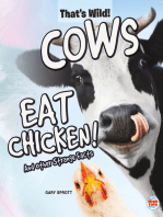 Cows Eat Chicken! And Other Strange Facts