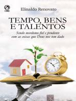 Tempo, Bens e Talentos