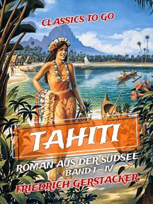 Tahiti Roman aus der Südsee Band I - IV
