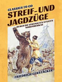 Streif- und Jagdzüge durch die Vereinigten Staaten Nordamerikas