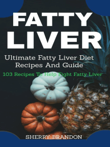 FATTY LIVER DIET: Ultimate Fatty Liver Diet Recipes And Guide 105 Recipes To Help Fight Fatty Liver Disease