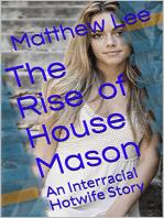 The Rise of House Mason