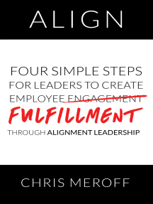 Align: Four Simple Steps for Leaders to Create Employee Fulfillment Through Alignment Leadership