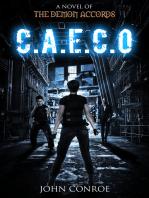 C.A.E.C.O. A novel of the Demon Accords