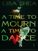 A Time To Mourn A Time To Dance - A SciFi Paranormal Romantic Suspense Novella