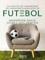Os Direitos de Transmissão do Campeonato Brasileiro de Futebol