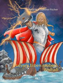 Halvar's Erben erobern Wallhall: Teil 1