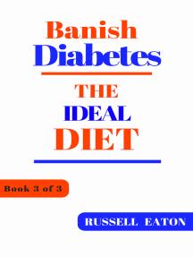 Banish Diabetes: The Ideal Diet