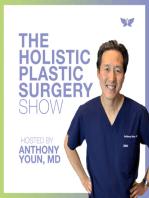 2018 Holistic Plastic Surgery Predictions with Dr. Tony Youn - Holistic Plastic Surgery Show #66