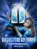 Il Viaggiatore del Tempo e la Principessa - Libro Terzo