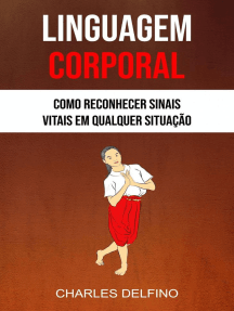 Linguagem Corporal: Como Reconhecer Sinais Vitais Em Qualquer Situação