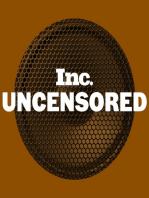 Inc. Uncensored Ep. 21