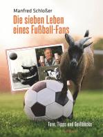 Die sieben Leben eines Fußball-Fans