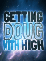 Ep 15 Steve Agee, Eric Andre, Jonah Ray, Rory Scovel, and Harris Wittels - Getting Doug With High