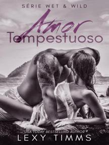 Amor Tempestuoso: Série Wet & Wild, #1