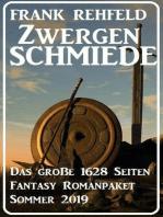 Zwergenschmiede – Das große 1628 Seiten Fantasy Romanpaket Sommer 2019