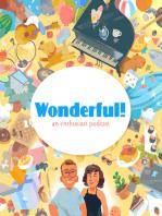 Wonderful! Ep. 16