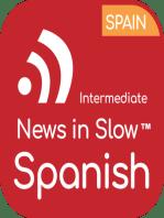 News in Slow Spanish - #522 - Intermediate Spanish Weekly Program