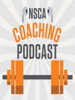 NSCA's Coaching Podcast, Episode 9