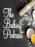 The Baking Podcast Ep 25