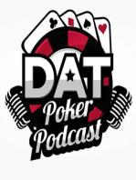 Degen Stories, WSOP 2019 Schedule, Pokerstars & UFC Partnership - DAT Poker Podcast Episode #16