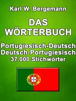 Das Wörterbuch Portugiesisch-Deutsch / Deutsch-Portugiesisch: 37.000 Stichwörter