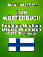 Das Wörterbuch Finnisch-Deutsch / Deutsch-Finnisch: 42.000 Stichwörter