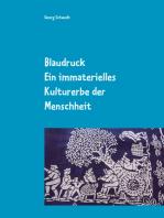 Blaudruck. Ein immaterielles Kulturerbe der Menschheit