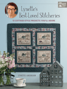 Lynette's Best-Loved Stitcheries: 13 Cottage-Style Projects You'll Adore