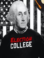 James Monroe - Part 1   Episode #124   Election College