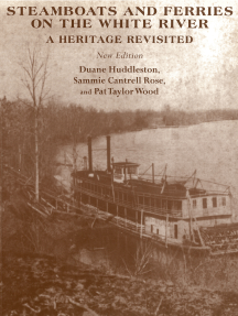 Steamboats and Ferries on the White River: A Heritage Revisited