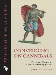 Converging on Cannibals: Terrors of Slaving in Atlantic Africa, 1509–1670
