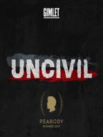 Uncivil Presents