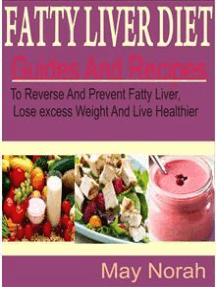 Fatty Liver Diet: Guide And Recipes to Reverse and Prevent Fatty Liver, Lose Excess Weight and Live Healthier