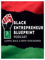 Black Entrepreneur Blueprint 56