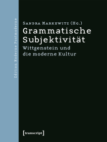 Grammatische Subjektivität: Wittgenstein und die moderne Kultur