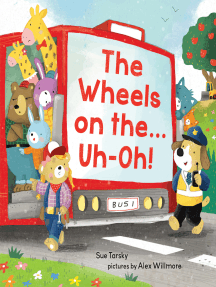 The Wheels on the...Uh-Oh!