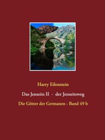 Das Jenseits II - der Jenseitsweg: Die Götter der Germanen - Band 49 b