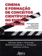 Cinema e Formação de Conceitos Científicos no Ensino Superior: Diálogos Entre a Psicologia Histórico-Cultural e a Pedagogia Histórico-Crítica
