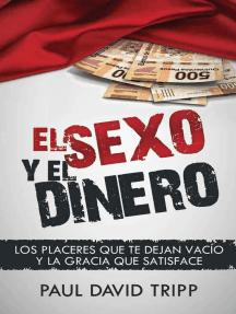 El sexo y el dinero: Los placeres que te dejan vacío y la gracia que satisface