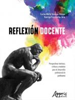 Reflexión Docente: Perspectivas Teóricas, Críticas y Modelos para el Desarrollo Profesional de Profesores