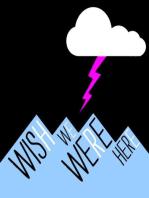 Wish We Were Here, Episode 4
