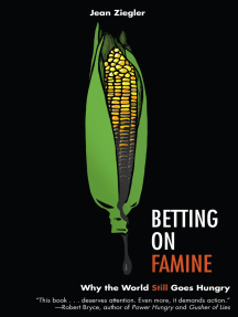 Betting on Famine: Why the World Still Goes Hungry