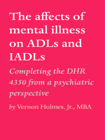 The affects of mental illness on ADLs and IADLs: Completing the DHR 4350 from a psychiatric perspective
