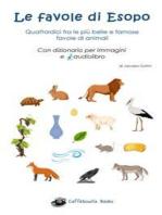 Le favole di Esopo - Quattordici fra le più belle e famose favole di animali