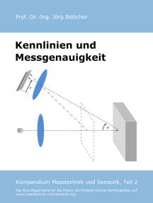 Kennlinien und Messgenauigkeit: Kompendium Messtechnik und Sensorik, Teil 2
