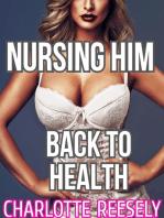 Nursing Him Back to Health