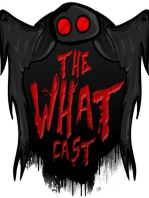 The What Cast #8 - MONSTERS!
