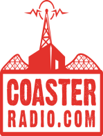 CoasterRadio.com #705 - Holy Crap, Star Wars!