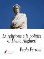 La religione e la politica di Dante Alighieri